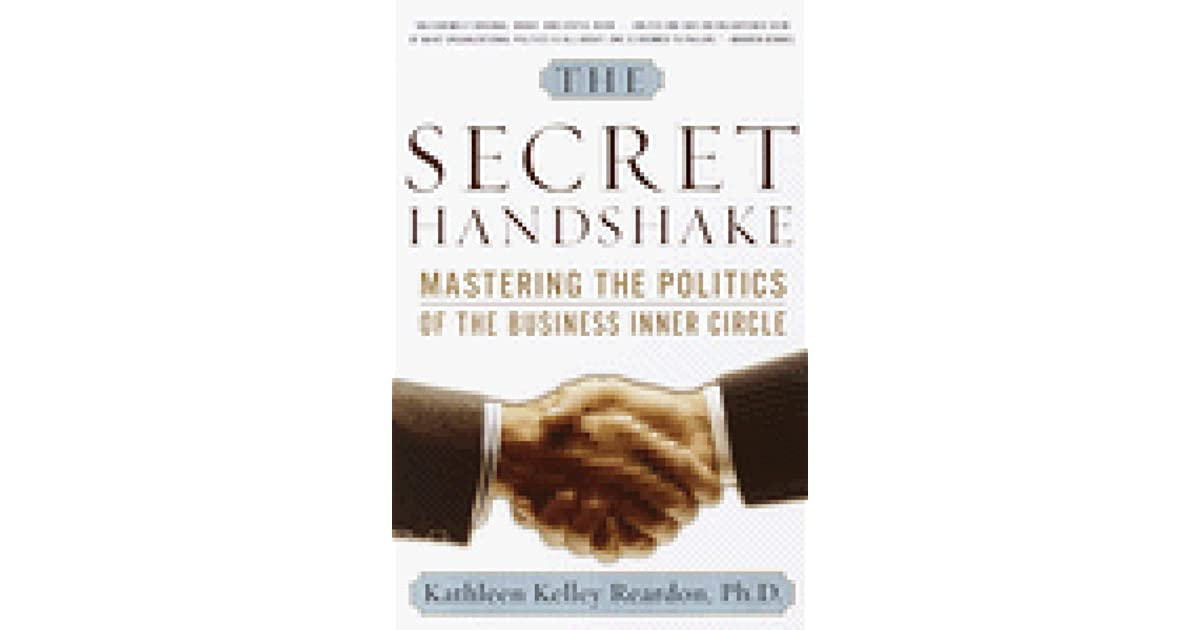 Mastering the Politics of the Business Inner Circle The Secret Handshake