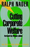 Review ebook Cutting Corporate Welfare by Ralph Nader