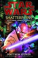 Shatterpoint (Star Wars: Clone Wars, #1)
