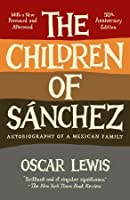 The Children of Sánchez: Autobiography of a Mexican Family