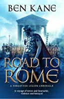 The Road to Rome: (The Forgotten Legion Chronicles No. 3)