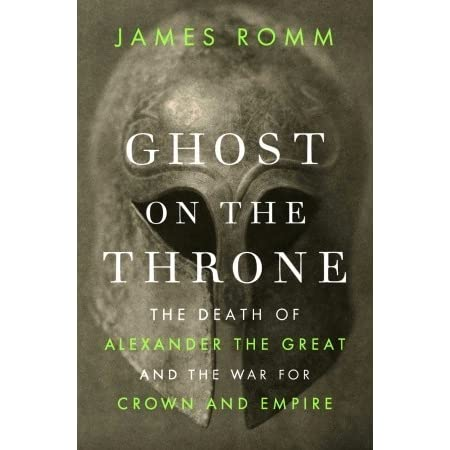 Ghost on the Throne: The Death of Alexander the Great and