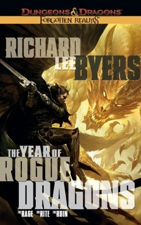 The Year of Rogue Dragons by Richard Lee Byers