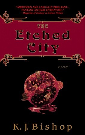 The Etched City by K J Bishop