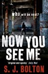 Now You See Me by Sharon J. Bolton