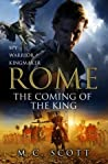 Rome: The Coming of the King (Rome, #2)