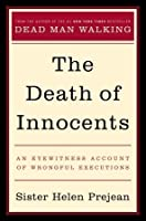 The Death of Innocents: An Eyewitness Account of Wrongful Executions