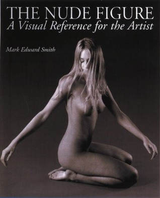 The Nude Figure: A Visual Reference for the Artist