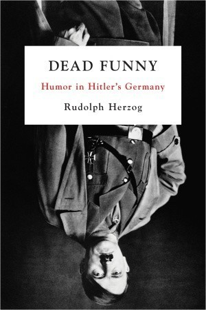 Dead Funny Humor in Hitler's Germany