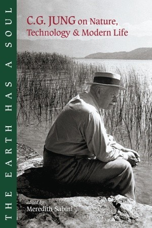 The Earth Has a Soul: The Nature Writings of C.G. Jung