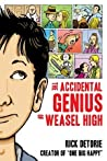 The Accidental Genius of Weasel High