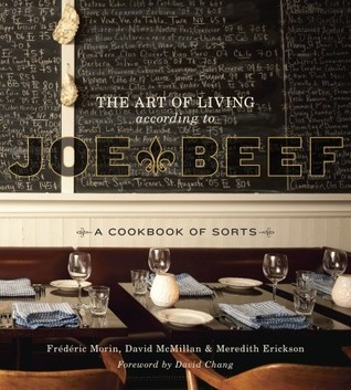 The Art of Living According to Joe Beef by Frederic Morin