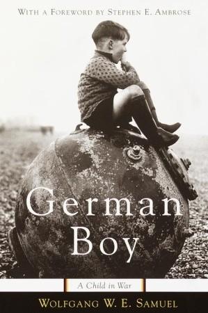 German Boy: A Child in War by Wolfgang W E  Samuel