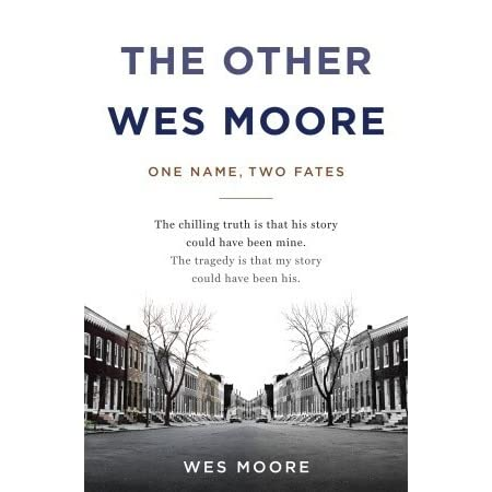 an analysis of wes moores the other wes moore The other wes moore by wes moore essay - wes moore paper richelle goodrich once said, to encourage me is to believe in me, which gives me the power to defeat dragons in a world submerged in diversity, racism and prejudice it is hard for minorities to get ahead.