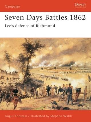Seven Days Battles 1862: Lee's defense of Richmond