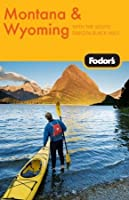 Fodor's Montana and Wyoming, 3rd Edtion (Fodor's Gold Guides)