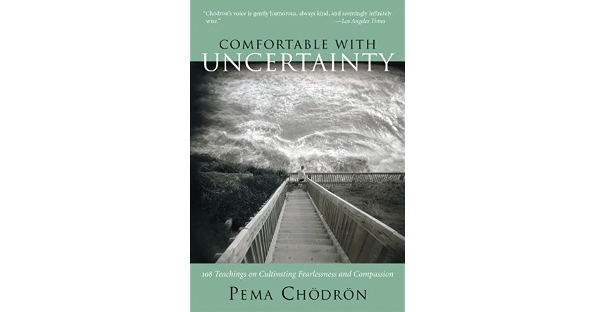 Comfortable With Uncertainty 108 Teachings On Cultivating