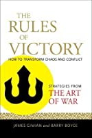 """The Rules of Victory: Strategies from """"The Art of War"""" for Mastering Chaos and Conflict"""
