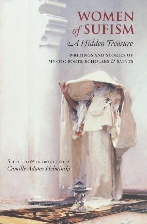 Women of Sufism: A Hidden Treasure