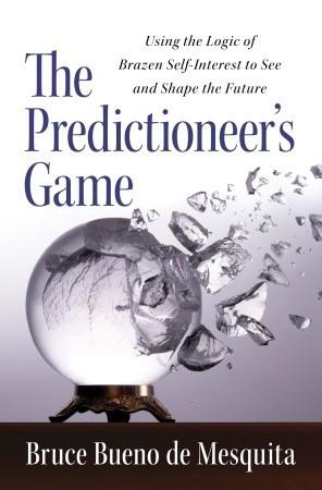 The Predictioneer's Game by Bruce Bueno de Mesquita