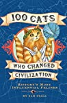 100 Cats Who Changed Civilization: History's Most Influential Felines