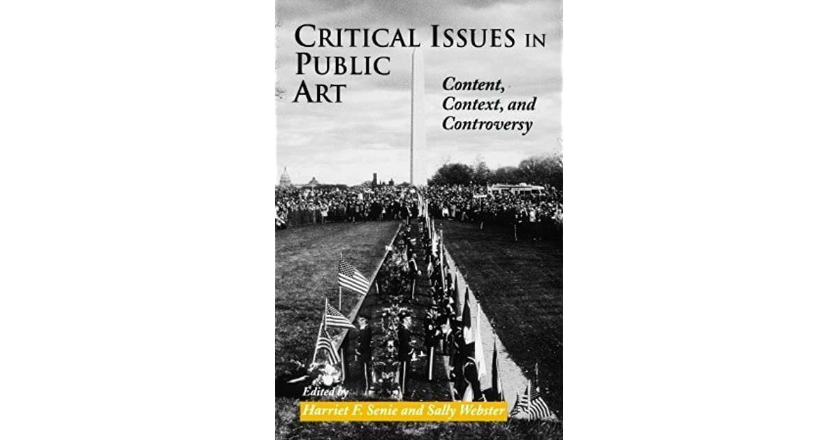 the issues of public art Critical issues in public art: content, context, and controversy - kindle edition by harriet senie download it once and read it on your kindle device, pc, phones or tablets.