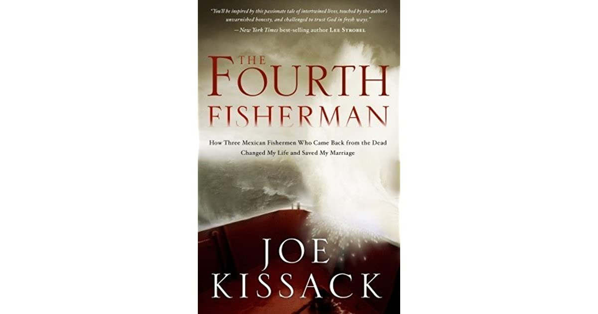 The Fourth Fisherman: How Three Mexican Fishermen Who Came
