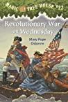 Revolutionary War on Wednesday (Magic Tree House, #22)