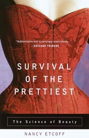 Survival of the Prettiest by Nancy L. Etcoff