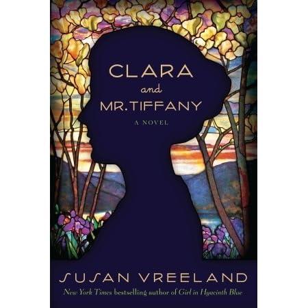 eb9d0daae257 Clara and Mr. Tiffany by Susan Vreeland