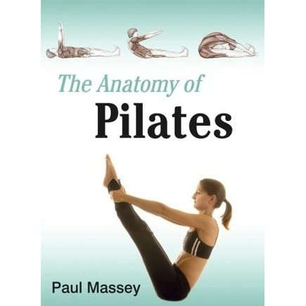 The Anatomy of Pilates by Paul Massey
