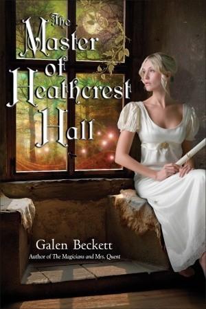 The Master of Heathcrest Hall (Mrs. Quent, #3)