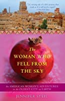 The Woman Who Fell from the Sky: An American Woman's Adventures in the Oldest City on Earth
