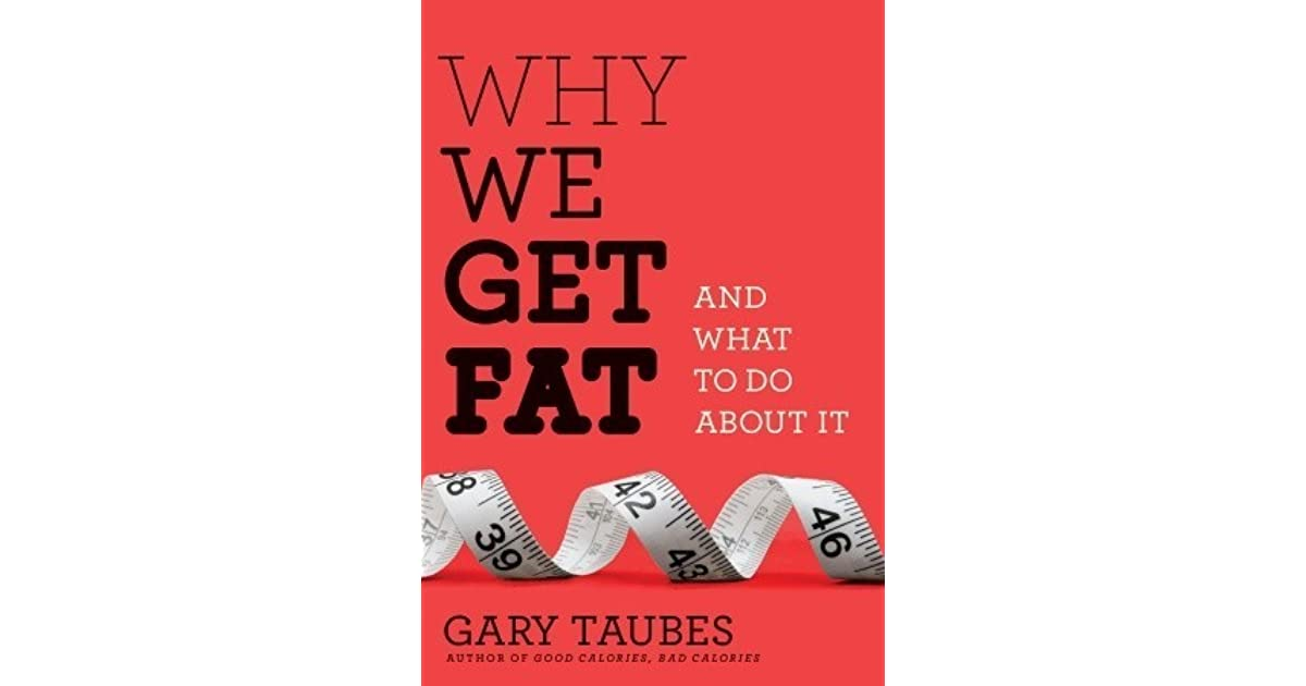 Gary Taubes 2010 Why We Get Fat And What To Do About It (e Book)