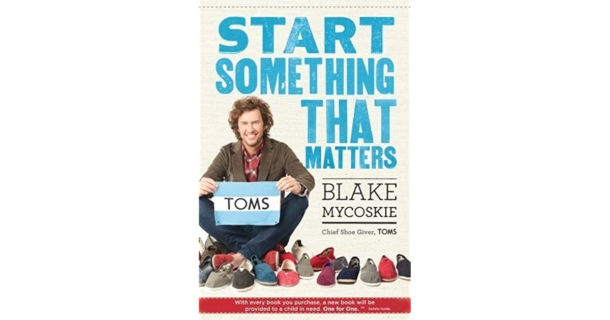 363a3bc83c3 Start Something That Matters by Blake Mycoskie