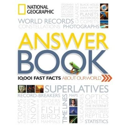 National Geographic Answer Book: 10,001 Fast Facts About Our