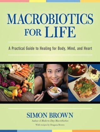 Macrobiotics-for-life-a-practical-guide-to-healing-for-body-mind-and-heart