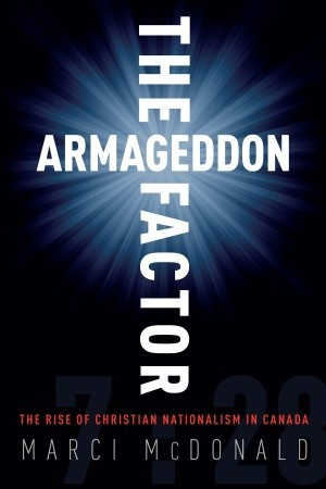 The Armageddon Factor: The Rise of Christian Nationalism in Canada