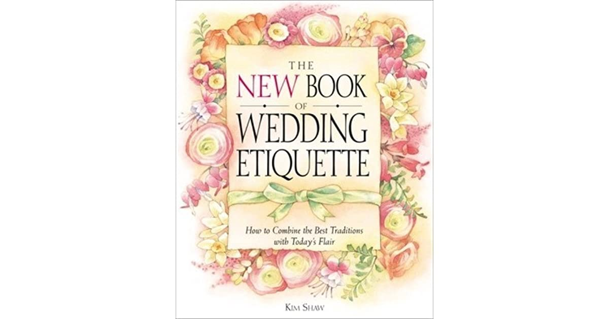 Wedding Etiquette Books: The New Book Of Wedding Etiquette: How To Combine The Best