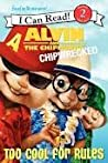 Too Cool for Rules (Alvin and the Chipmunks: Chipwrecked)