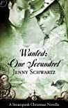 Wanted: One Scoundrel (Bustlepunk Chronicles, #1)