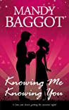 Download ebook Knowing Me Knowing You by Mandy Baggot