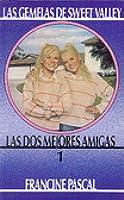 Las Dos Mejores Amigas (Las Gemelas De Sweet Valley, #1)