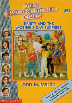 Kristy and the Mother's Day Surprise (The Baby-Sitters Club, #24)