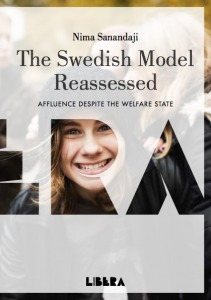 The Swedish Model Reassessed: Affluence Despite The Welfare State