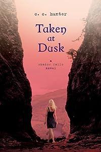 Taken at Dusk (Shadow Falls, #3)