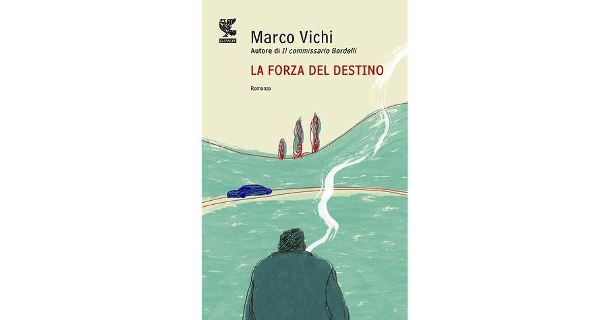 La forza del destino (Il commissario Bordelli #5) by Marco Vichi