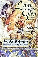 Lady Of The Glen: A Novel of 17Th-Century Scotland and the Massacre of Glencoe