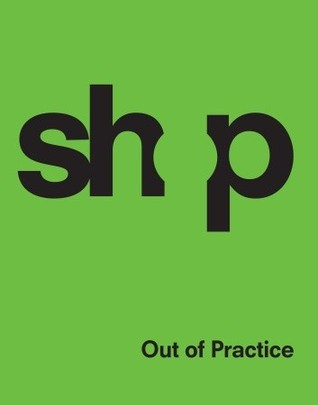 SHoP: Out of Practice