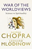 War of the Worldviews: Science vs Spirituality